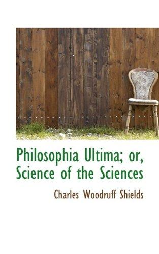 Philosophia Ultima; or, Science of the Sciences
