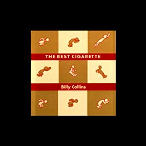 The Best Cigarette | [Billy Collins]