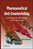 img - for Pharmaceutical Anti-Counterfeiting: Combating the Real Danger from Fake Drugs book / textbook / text book