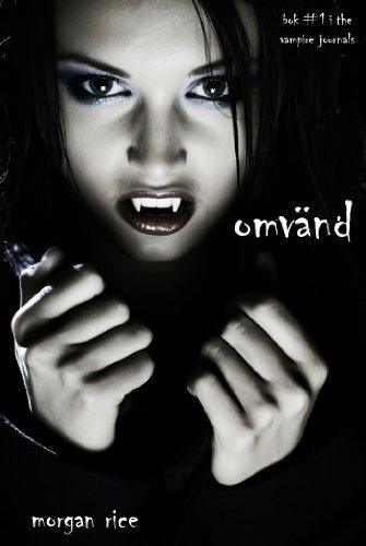 Morgan Rice - Omvänd (bok #1 i The Vampire Journals) (Swedish Edition)