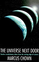 The Universe Next Door: Twelve Mind-blowing Ideas from the Cutting Edge of Science