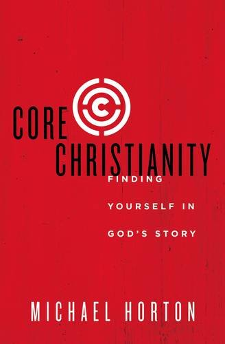 core-christianity-finding-yourself-in-gods-story