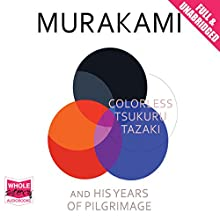 Colorless Tsukuru Tazaki and His Years of Pilgrimage (       UNABRIDGED) by Haruki Murakami Narrated by Michael Fenton Stevens