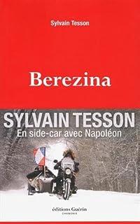 Bérézina : [en side-car avec Napoléon]
