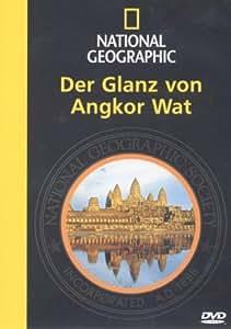 National Geographic - Der Glanz von Angkor Wat