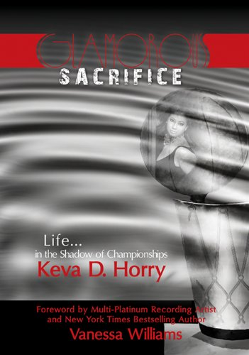 Glamorous Sacrifice: Life...in the Shadow of Championships PDF