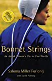 Bonnet Strings: An Amish Womans Ties to Two Worlds