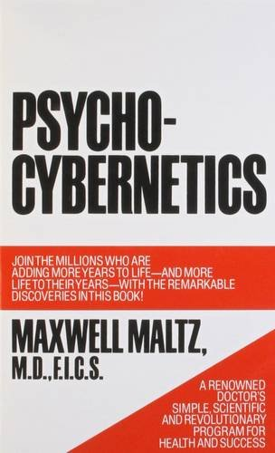 Psycho-Cybernetics, A New Way to Get More Living Out of Life PDF