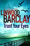Linwood Barclay Trust Your Eyes