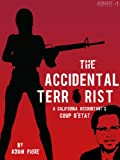 The Accidental Terrorist: A California Accountant's Coup d'Etat (Kindle Single)