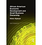 img - for [(African-American Economic Development and Small Business Ownership )] [Author: Kilolo Kijakazi] [Oct-1997] book / textbook / text book