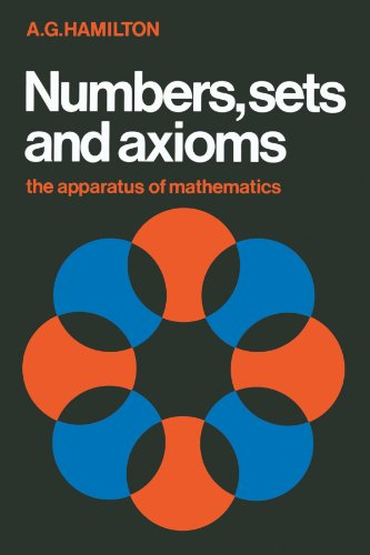 Numbers, Sets and Axioms: The Apparatus of Mathematics