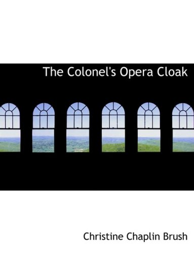 The Colonel's Opera Cloak (Large Print Edition)