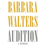 Audition: A Memoir ~ Barbara Walters