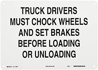 "Brady Black on White Traffic Sign Industrial, Legend ""Truck Drivers Must Chock Wheels And Set Brakes Before Loading Or Unloading"""