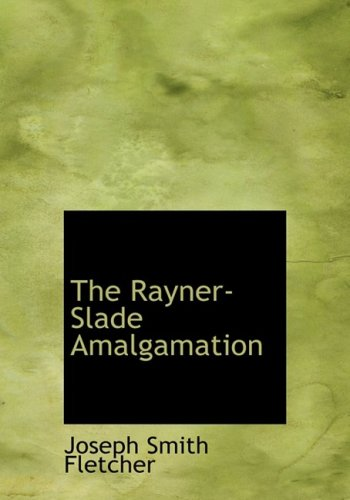 The Rayner-Slade Amalgamation (Large Print Edition)
