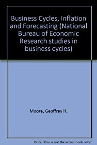 Business cycles inflation and forecasting studies in business cycles national bureau of - Bureau for economic research ...