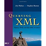Querying XML: XQuery, XPath, and SQL/XML in contextpar Jim Melton