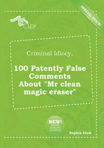 criminal-idiocy-100-patently-false-comments-about-mr-clean-magic-eraser