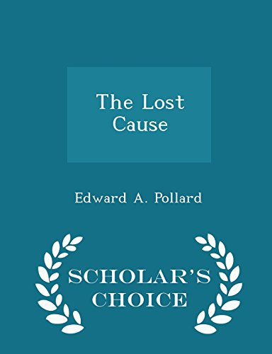 The Lost Cause - Scholar's Choice Edition