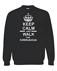 Keep Calm & Walk The Chihuahua Unisex Sweatshirt Jumper