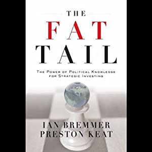 The Fat Tail: The Power of Political Knowledge for Strategic Investing | [Ian Bremmer, Preston Keat]