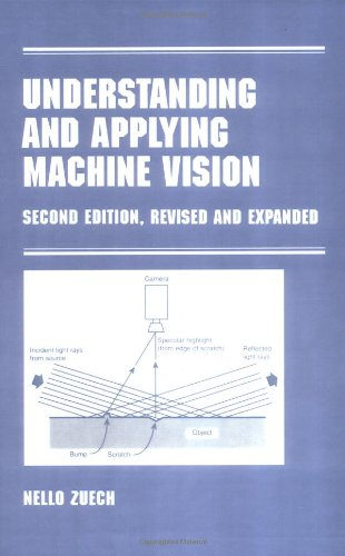 Understanding and Applying Machine Vision, Second Edition, Revised and Expanded