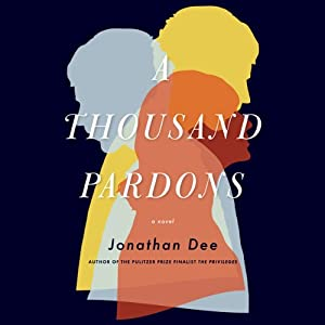 A Thousand Pardons: A Novel | [Jonathan Dee]