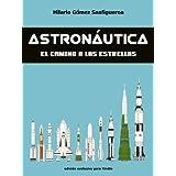 Astronáutica: el camino a las estrellas