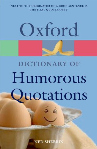 oxford-dictionary-of-humorous-quotations-oxford-paperback-reference