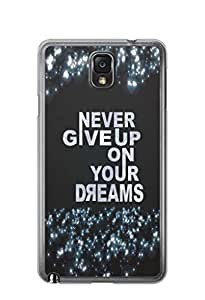 YuBingo Never Give up on your Dreams Mobile Case Back Cover for Samsung Note 3