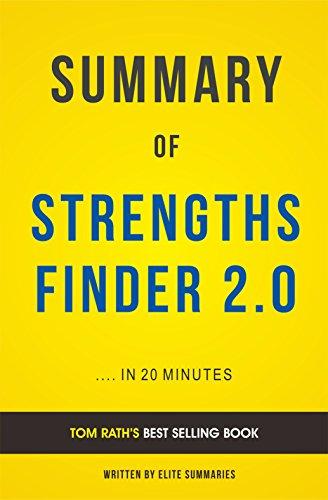 Elite Summaries - Summary of StrengthsFinder 2.0: by Tom Rath | Includes Analysis