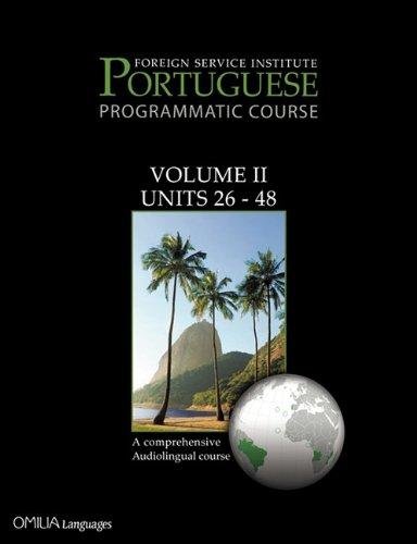 Foreign Service Institute Portuguese Programmatic Course Volume II