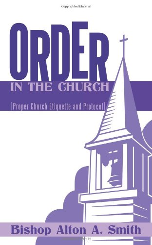 Order in the Church: [Proper Church Etiquette and Protocol]
