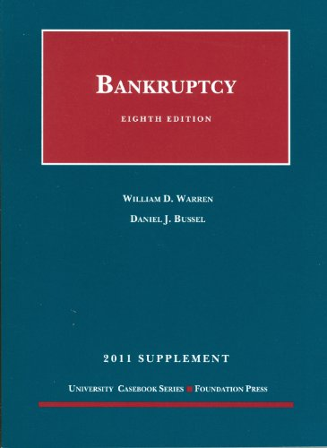 Bankruptcy, 8Th, 2011 Supplement (University Casebook: Supplement)