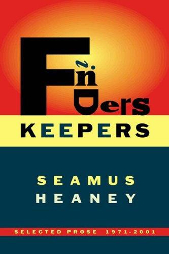 Seamus Heaney - Finders Keepers: Selected Prose, 1971-2001