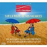 echange, troc Compilation, Camille Saint-Saëns - Sur la route de vos vacances, avec Radio Classique (2 CD)