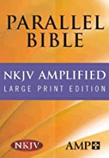 Parallel Bible (The Amplified Bible / New King James Version)