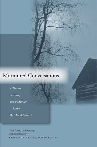 Murmured Conversations: A Treatise on Poetry and Buddhism by the Poet-Monk Shinkei