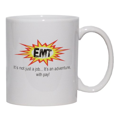 Emt It'S Not Just A Jobit'S An Adventure, With Pay! Mug For Coffee / Hot Beve...