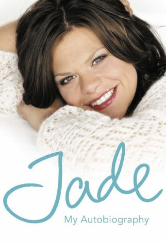Jade: My Autobiography by Jade Goody (2-May-2006) Hardcover