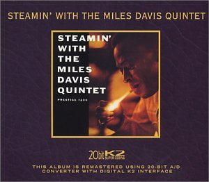 Steamin With the Miles Davis Quintet (20 Bit Mastering)