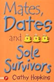 Mates, Dates and Sole Survivors (Truth Dare Kiss Or Promise) (Truth Dare Kiss Or Promise)