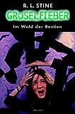 Gruselfieber, Bd.6, Im Wald der Bestien