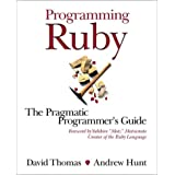 Programming Ruby: A Pragmatic Programmer's Guide