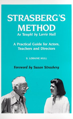 Strasberg's Method as Taught by Lorrie Hull