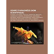Genre D'Araign Es (Nom Scientifique): Dysdera, Scytodes, Pholcus, Harpactea, Nesticus, Loxosceles, Ariadna, Aphonopelma...
