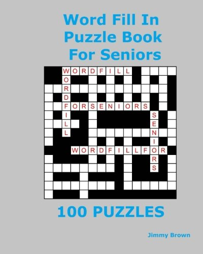 Word Fill In Puzzle Book For Seniors: 100 Puzzles PDF