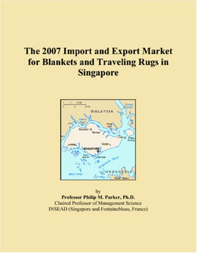 The 2007 Import and Export Market for Blankets and Traveling Rugs in Singapore
