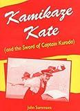 img - for Kamikaze Kate (and the Sword of Captain Kuroda) (Plays) book / textbook / text book